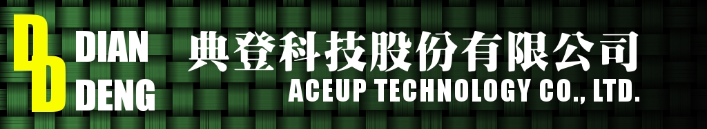 Aceup Technology Co. Ltd./Dian Deng/典登科技